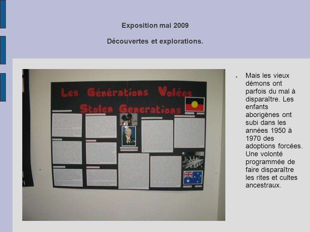Exposition mai 2009 Découvertes et explorations. ● Mais les vieux démons ont parfois du mal à disparaître. Les enfants aborigènes ont subi dans les an