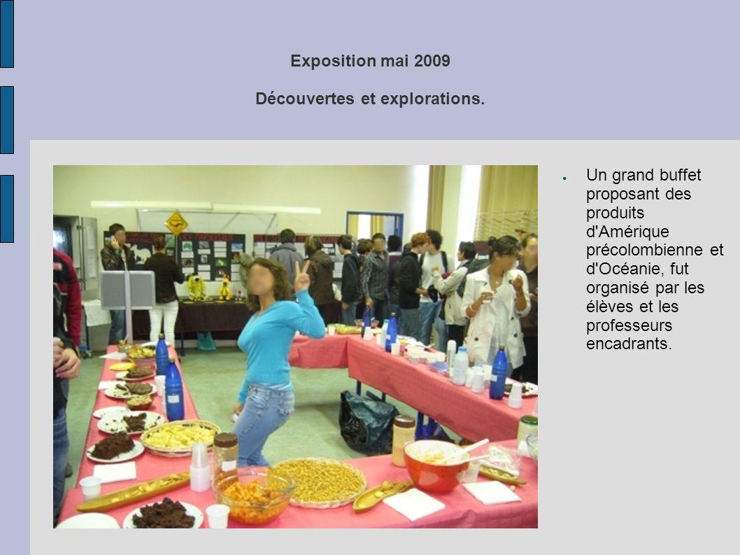 Exposition mai 2009 Découvertes et explorations. ● Un grand buffet proposant des produits d'Amérique précolombienne et d'Océanie, fut organisé par les