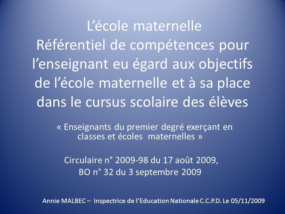 L'école maternelle Référentiel de compétences pour l'enseignant eu égard aux objectifs de l'école maternelle et à sa place dans le cursus scolaire des