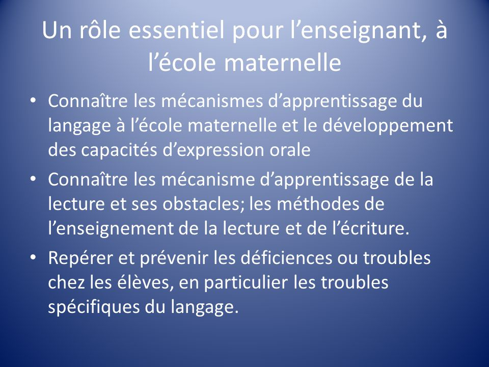 Un rôle essentiel pour l'enseignant, à l'école maternelle Connaître les mécanismes d'apprentissage du langage à l'école maternelle et le développement