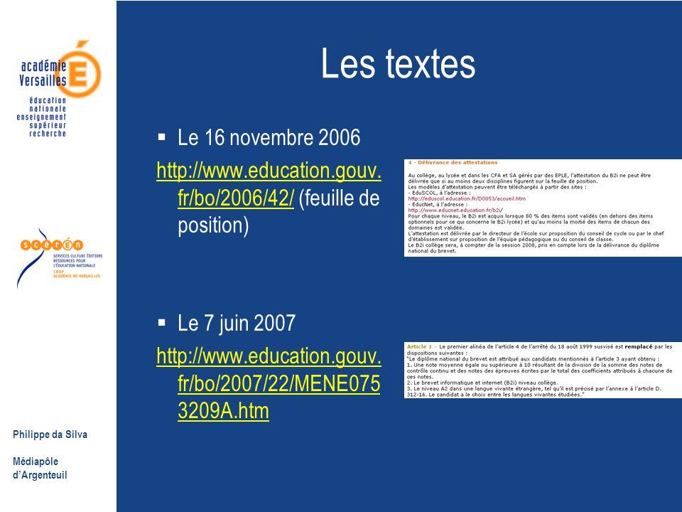 Philippe da Silva Médiapôle d'Argenteuil Les textes  Le 16 novembre 2006 http://www.education.gouv.