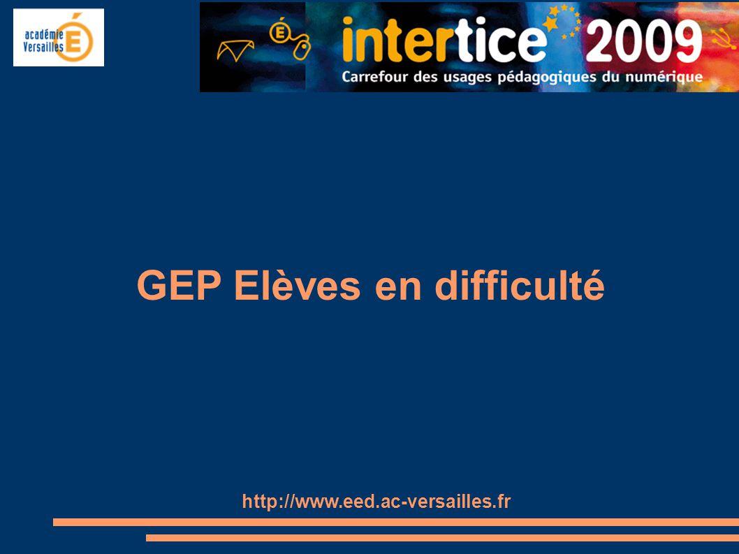 GEP Elèves en difficulté http://www.eed.ac-versailles.fr