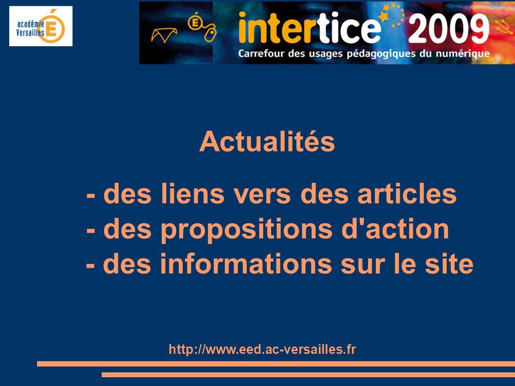 Actualités - des liens vers des articles - des propositions d'action - des informations sur le site http://www.eed.ac-versailles.fr