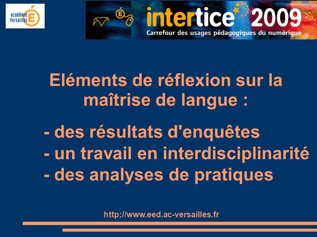 Eléments de réflexion sur la maîtrise de langue : - des résultats d'enquêtes - un travail en interdisciplinarité - des analyses de pratiques http://ww
