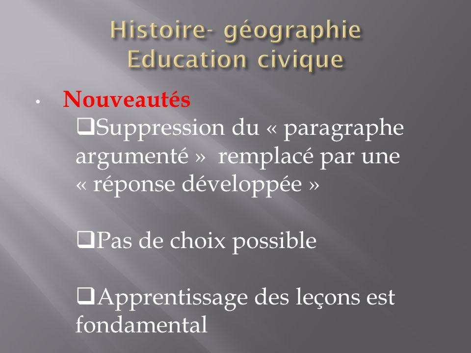 Nouveautés  Suppression du « paragraphe argumenté » remplacé par une « réponse développée »  Pas de choix possible  Apprentissage des leçons est fo