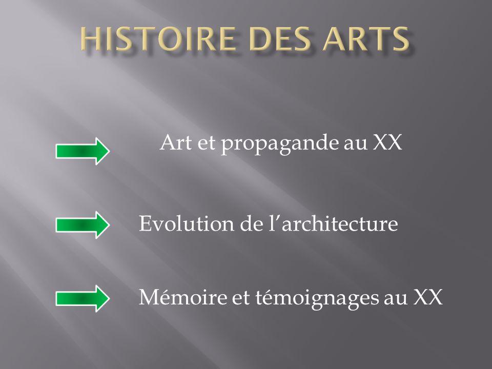 Art et propagande au XX Evolution de l'architecture Mémoire et témoignages au XX