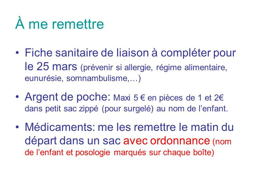 À me remettre Fiche sanitaire de liaison à compléter pour le 25 mars (prévenir si allergie, régime alimentaire, eunurésie, somnambulisme,…) Argent de