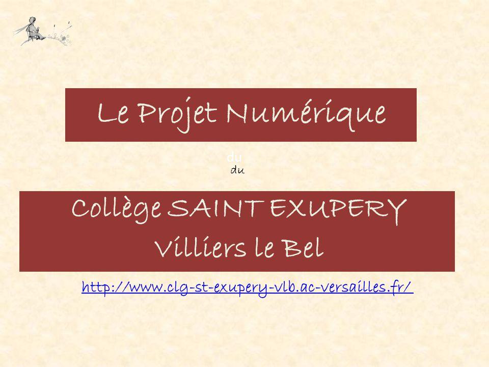 Le Projet Numérique Collège SAINT EXUPERY Villiers le Bel du http://www.clg-st-exupery-vlb.ac-versailles.fr/ du