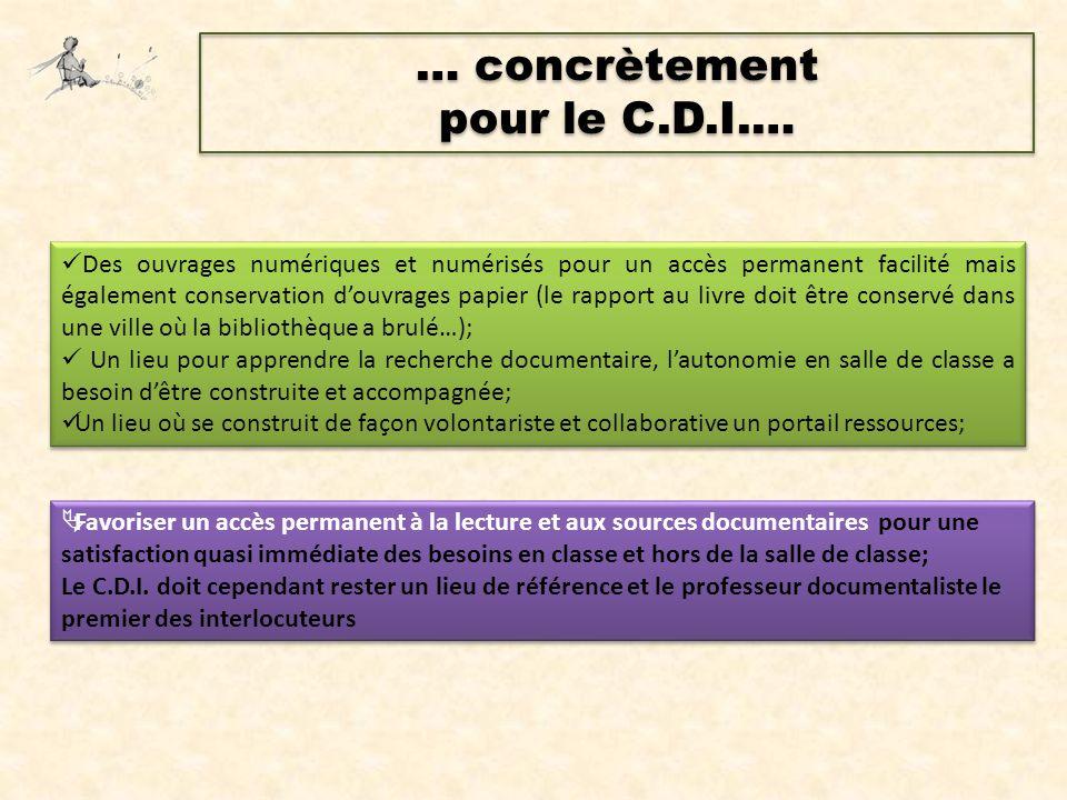 … concrètement pour le C.D.I.… … concrètement pour le C.D.I.… Des ouvrages numériques et numérisés pour un accès permanent facilité mais également con