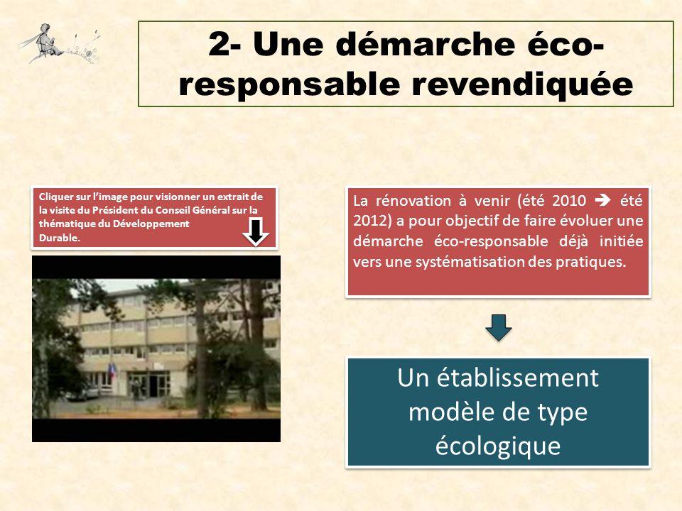 2- Une démarche éco- responsable revendiquée La rénovation à venir (été 2010  été 2012) a pour objectif de faire évoluer une démarche éco-responsable