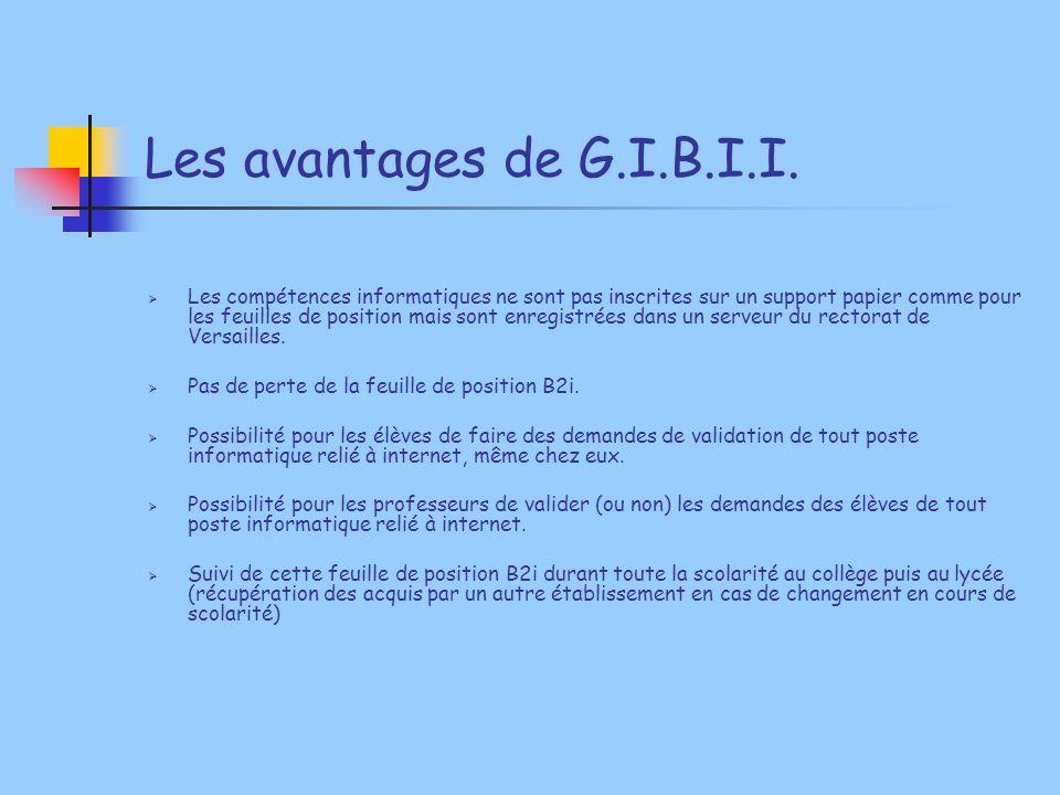 Les avantages de G.I.B.I.I.  Les compétences informatiques ne sont pas inscrites sur un support papier comme pour les feuilles de position mais sont