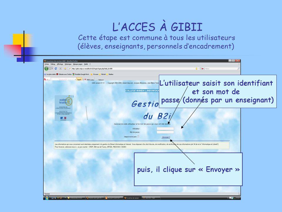 L'ACCES À GIBII Cette étape est commune à tous les utilisateurs (élèves, enseignants, personnels d'encadrement) L'utilisateur saisit son identifiant e