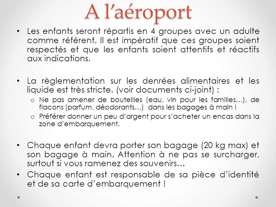 A l'aéroport Les enfants seront répartis en 4 groupes avec un adulte comme référent.