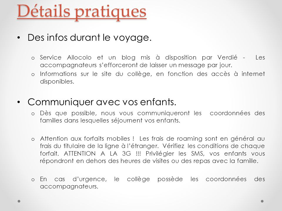Détails pratiques Des infos durant le voyage.