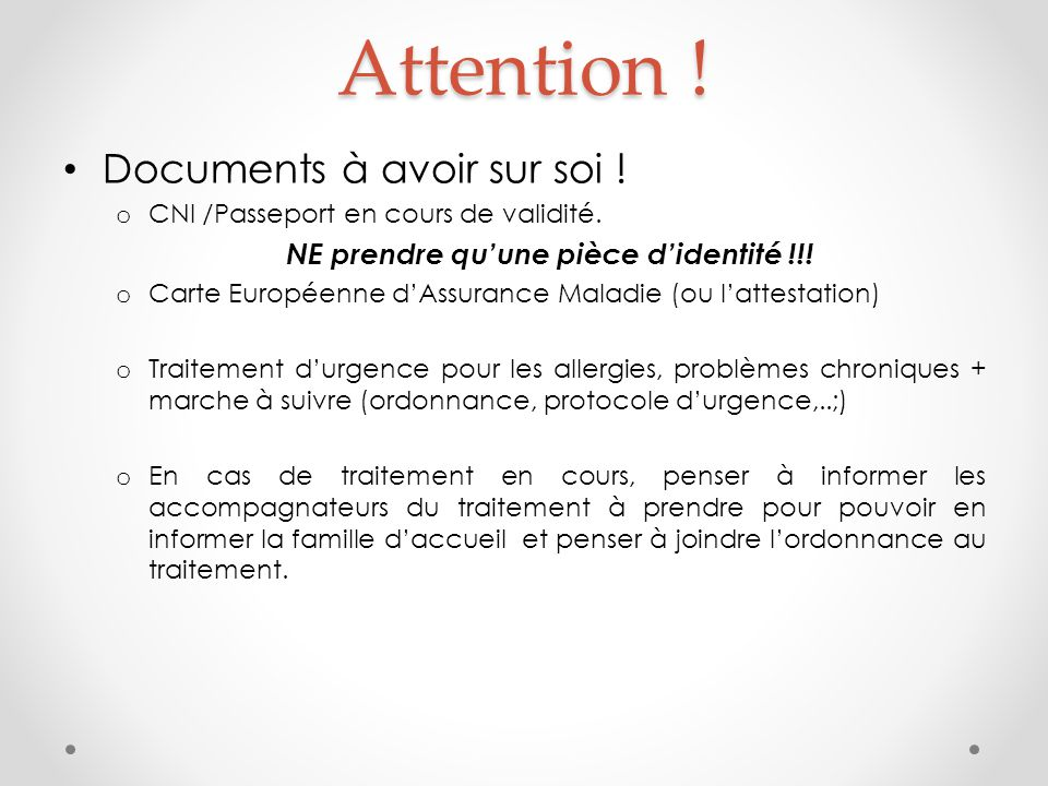 Attention .Documents à avoir sur soi . o CNI /Passeport en cours de validité.