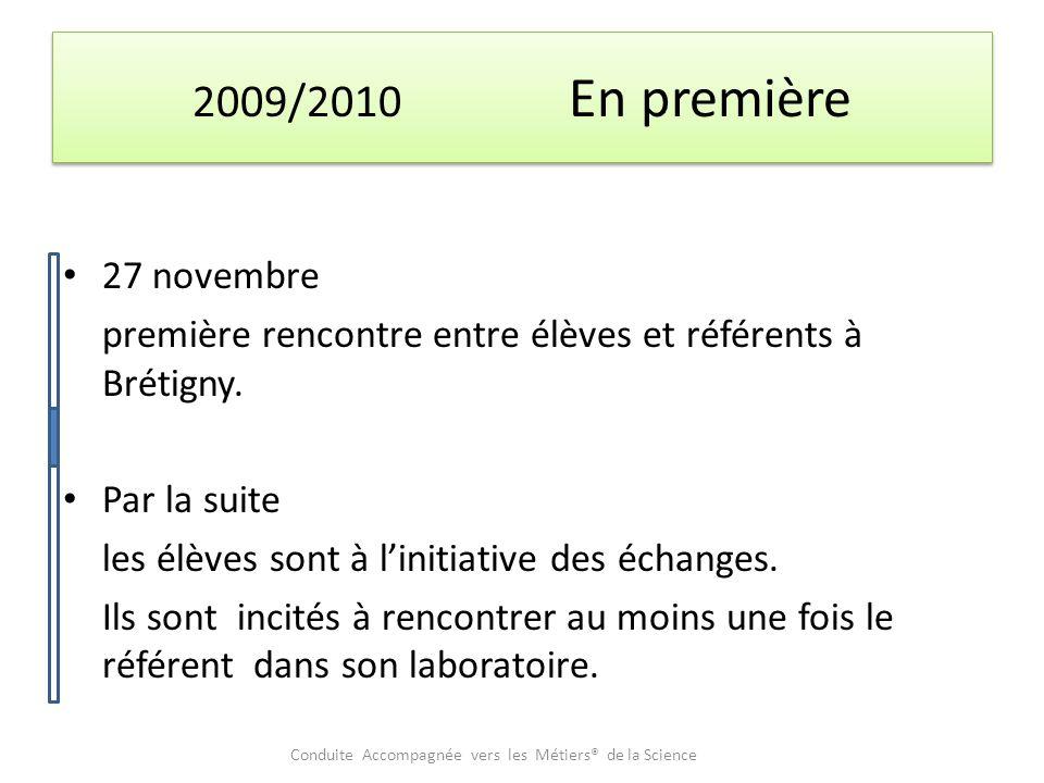 2009/2010 En première 27 novembre première rencontre entre élèves et référents à Brétigny.