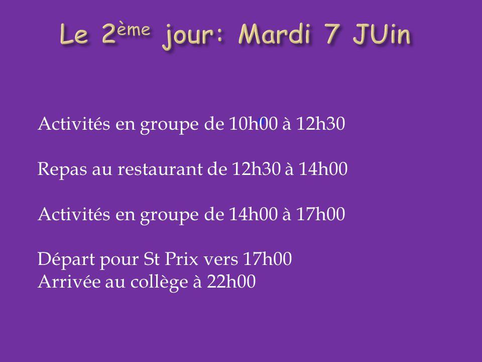 Activités en groupe de 10h00 à 12h30 Repas au restaurant de 12h30 à 14h00 Activités en groupe de 14h00 à 17h00 Départ pour St Prix vers 17h00 Arrivée