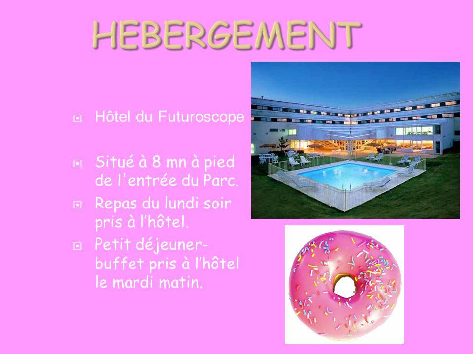  Hôtel du Futuroscope  Situé à 8 mn à pied de l'entrée du Parc.  Repas du lundi soir pris à l'hôtel.  Petit déjeuner- buffet pris à l'hôtel le mar