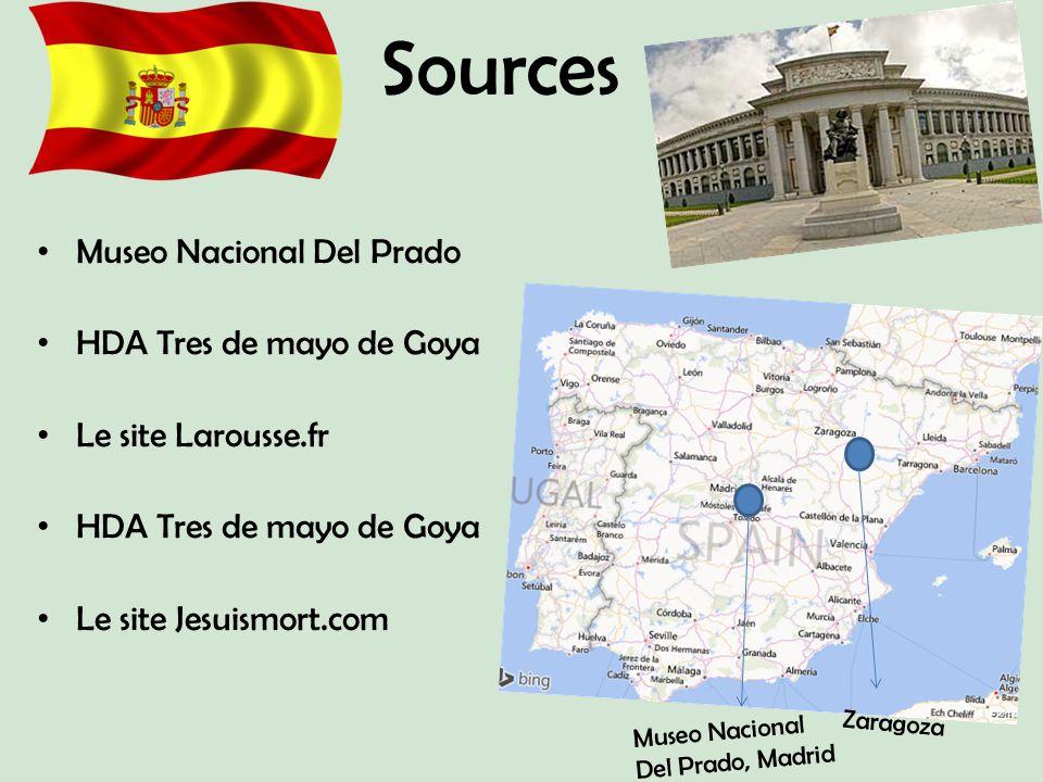 Sources Museo Nacional Del Prado HDA Tres de mayo de Goya Le site Larousse.fr HDA Tres de mayo de Goya Le site Jesuismort.com Zaragoza Museo Nacional