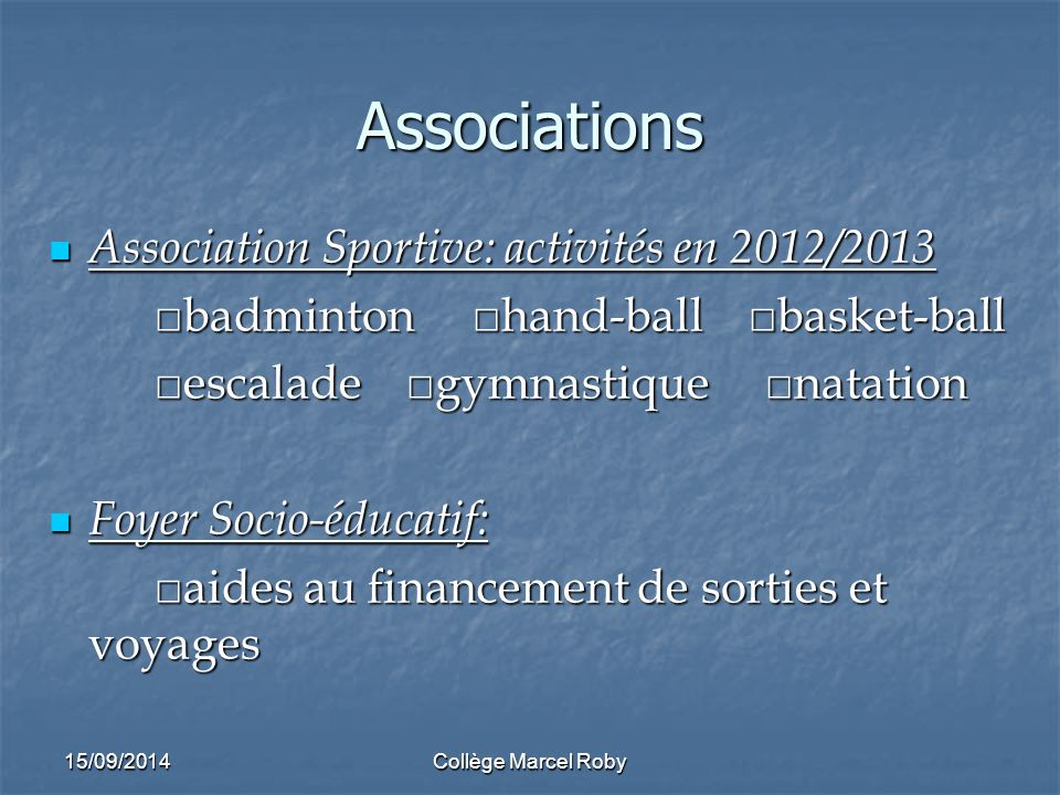 15/09/2014Collège Marcel Roby Associations Association Sportive: activités en 2012/2013 Association Sportive: activités en 2012/2013 □badminton□hand-b