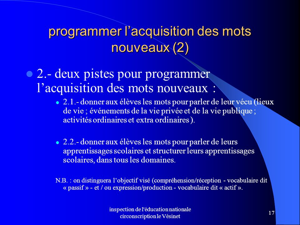 inspection de l'éducation nationale circonscription le Vésinet 17 programmer l'acquisition des mots nouveaux (2) 2.- deux pistes pour programmer l'acq