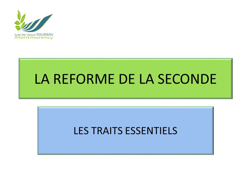 LA REFORME DE LA SECONDE LES TRAITS ESSENTIELS