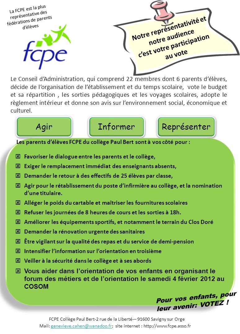 Agir Représenter Informer Les parents d'élèves FCPE du collège Paul Bert sont à vos côté pour :  Favoriser le dialogue entre les parents et le collèg