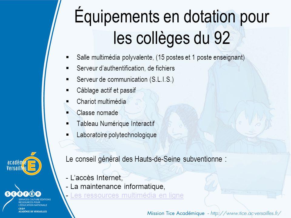 Équipements en dotation pour les collèges du 92  Salle multimédia polyvalente, (15 postes et 1 poste enseignant)  Serveur d'authentification, de fic