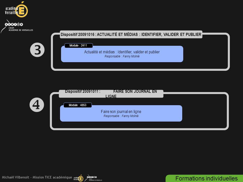 Michaël Vilbenoit - Mission TICE académique  Dispositif 20091016 : ACTUALITÉ ET MÉDIAS : IDENTIFIER, VALIDER ET PUBLIER Actualité et médias : Identif