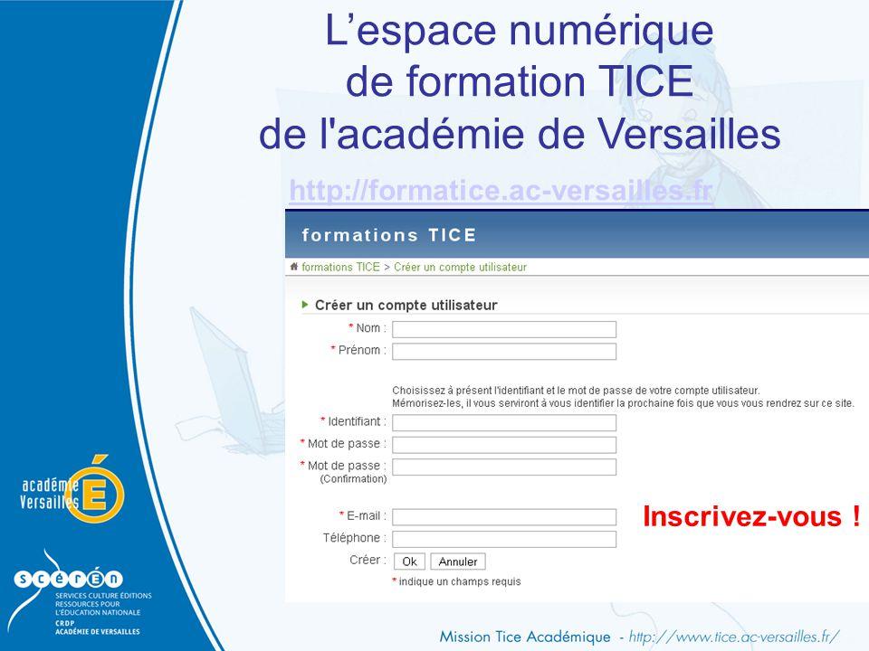 L'espace numérique de formation TICE de l'académie de Versailles http://formatice.ac-versailles.fr Inscrivez-vous !