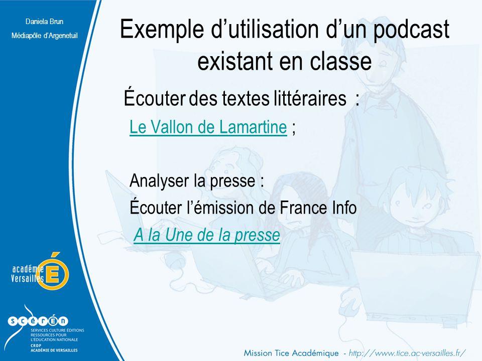 Daniela Brun Médiapôle d'Argenetuil Exemple d'utilisation d'un podcast existant en classe Écouter des textes littéraires : Le Vallon de LamartineLe Va