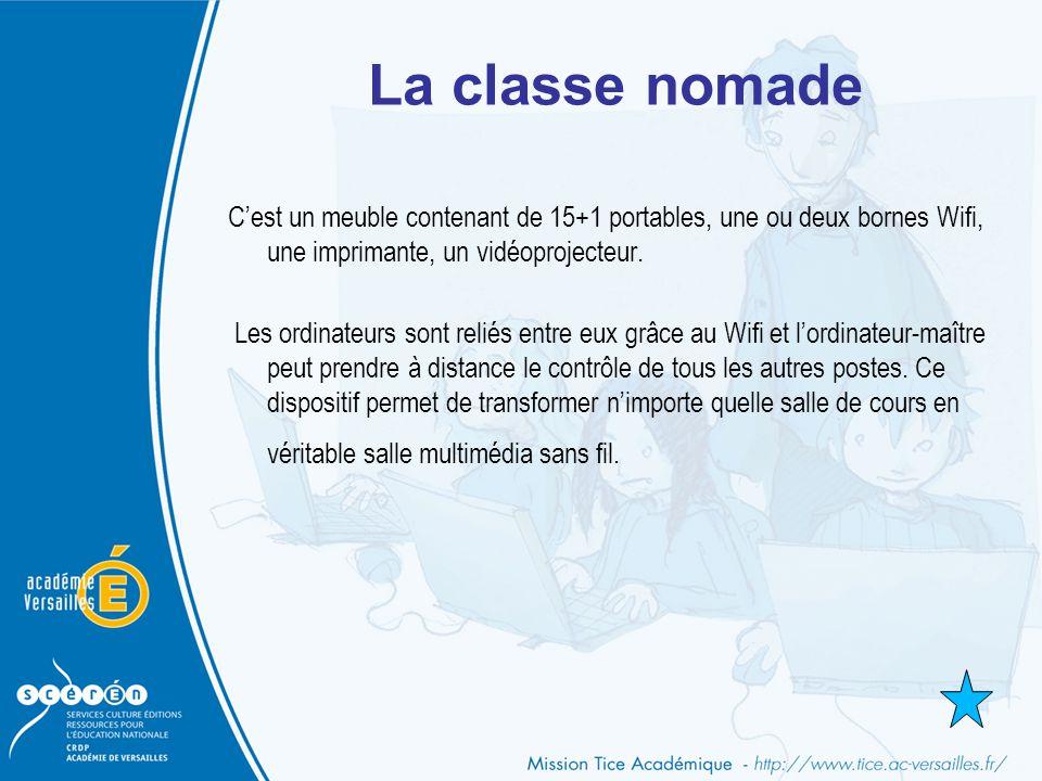 La classe nomade C'est un meuble contenant de 15+1 portables, une ou deux bornes Wifi, une imprimante, un vidéoprojecteur. Les ordinateurs sont reliés