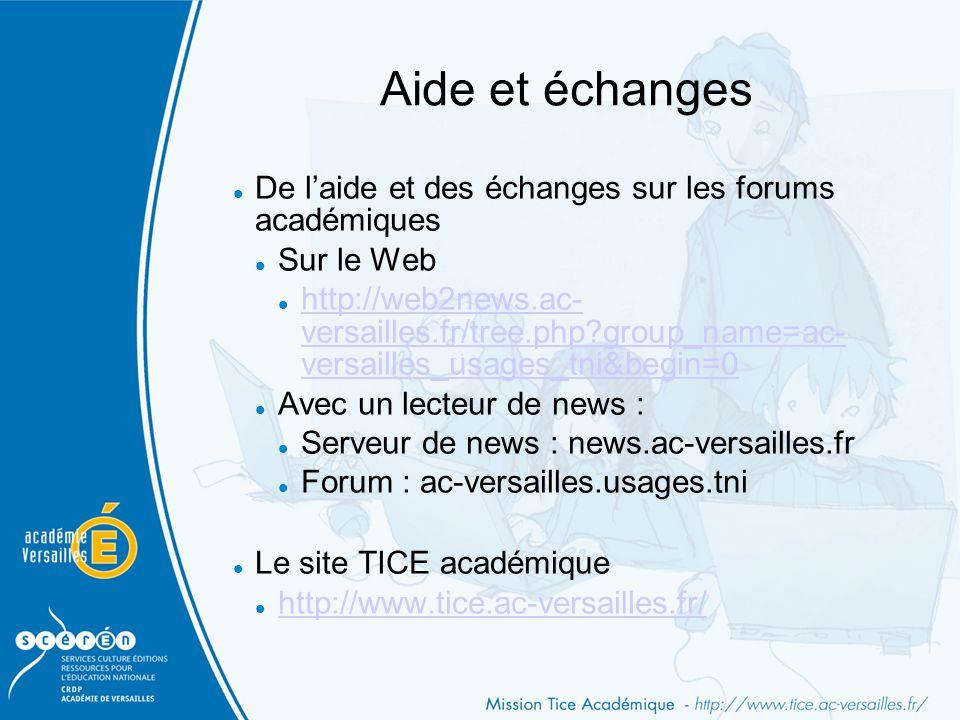 Aide et échanges De l'aide et des échanges sur les forums académiques Sur le Web http://web2news.ac- versailles.fr/tree.php?group_name=ac- versailles_