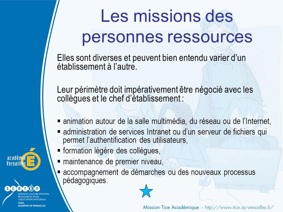 Les missions des personnes ressources Elles sont diverses et peuvent bien entendu varier d'un établissement à l'autre. Leur périmètre doit impérativem