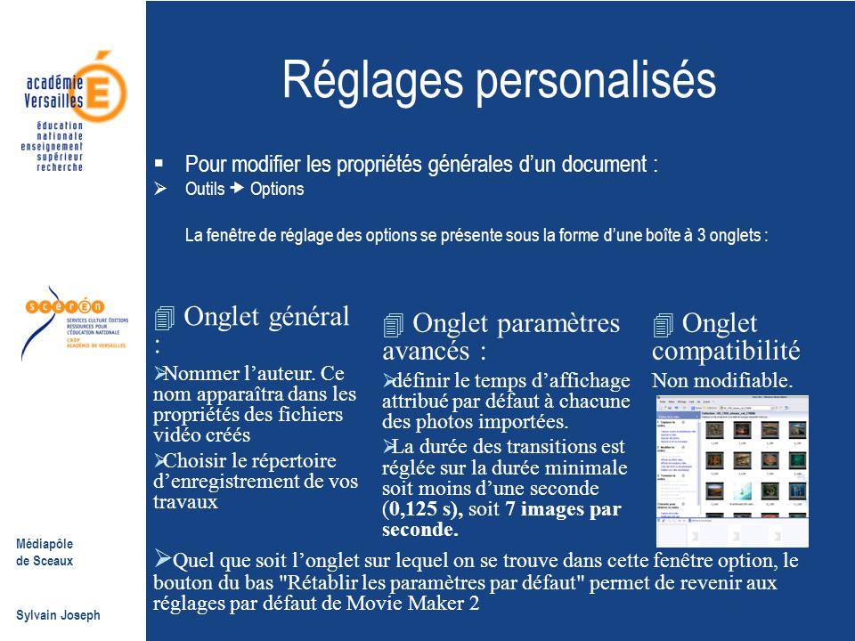 Médiapôle de Sceaux Sylvain Joseph Réglages personalisés  Pour modifier les propriétés générales d'un document :  Outils  Options La fenêtre de rég