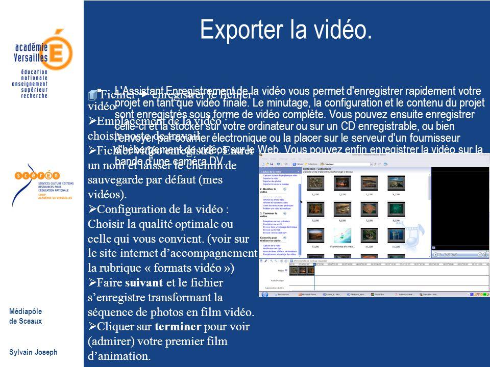 Médiapôle de Sceaux Sylvain Joseph Exporter la vidéo.  L'Assistant Enregistrement de la vidéo vous permet d'enregistrer rapidement votre projet en ta