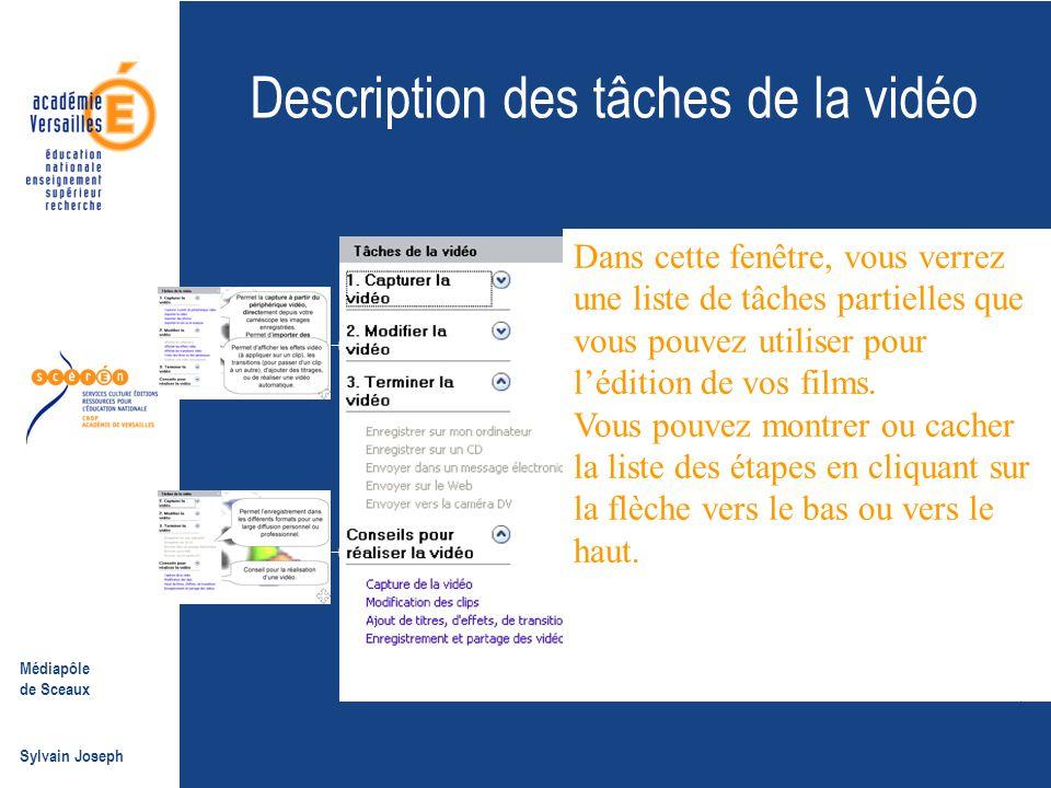Médiapôle de Sceaux Sylvain Joseph Description des tâches de la vidéo Dans cette fenêtre, vous verrez une liste de tâches partielles que vous pouvez u