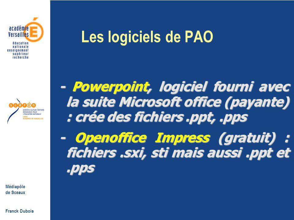 Médiapôle de Sceaux Franck Dubois Le matériel nécessaire…  2-2 : pour réaliser le diaporama - Un ordinateur - Un logiciel de création de diaporamas : (voir diapositive suivante) - Des images.