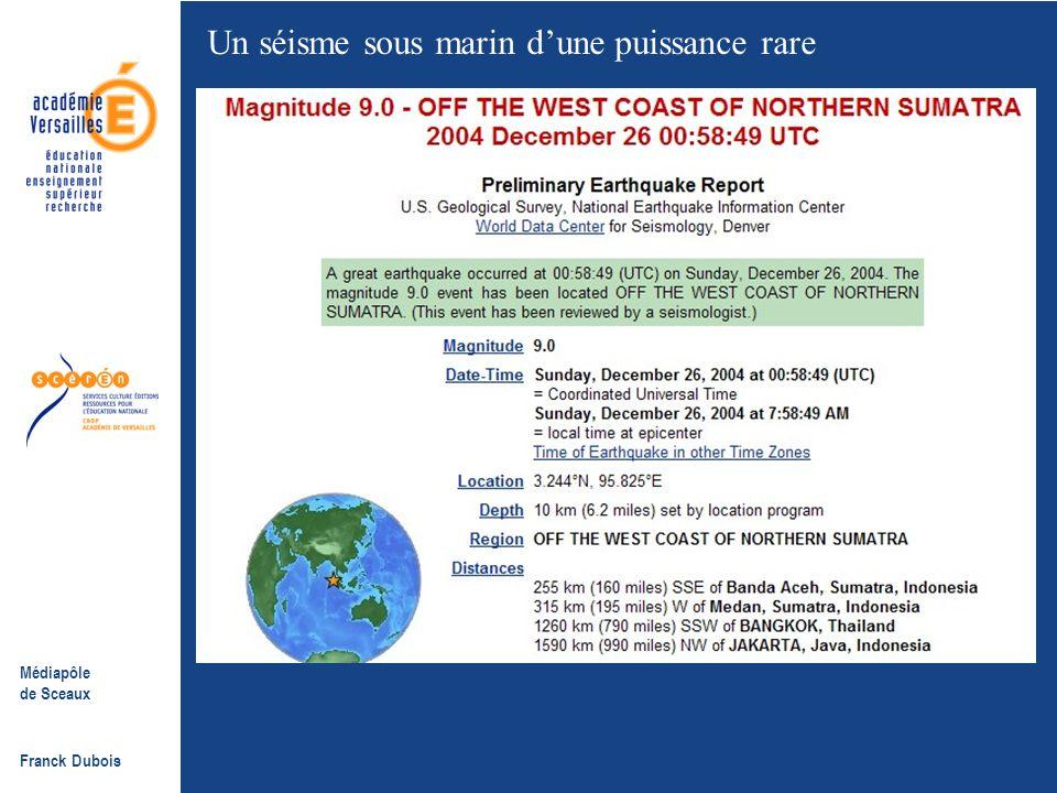 Médiapôle de Sceaux Franck Dubois Exemple Le 26 décembre un tsunami d'une puissance rare Quelle est son origine ?