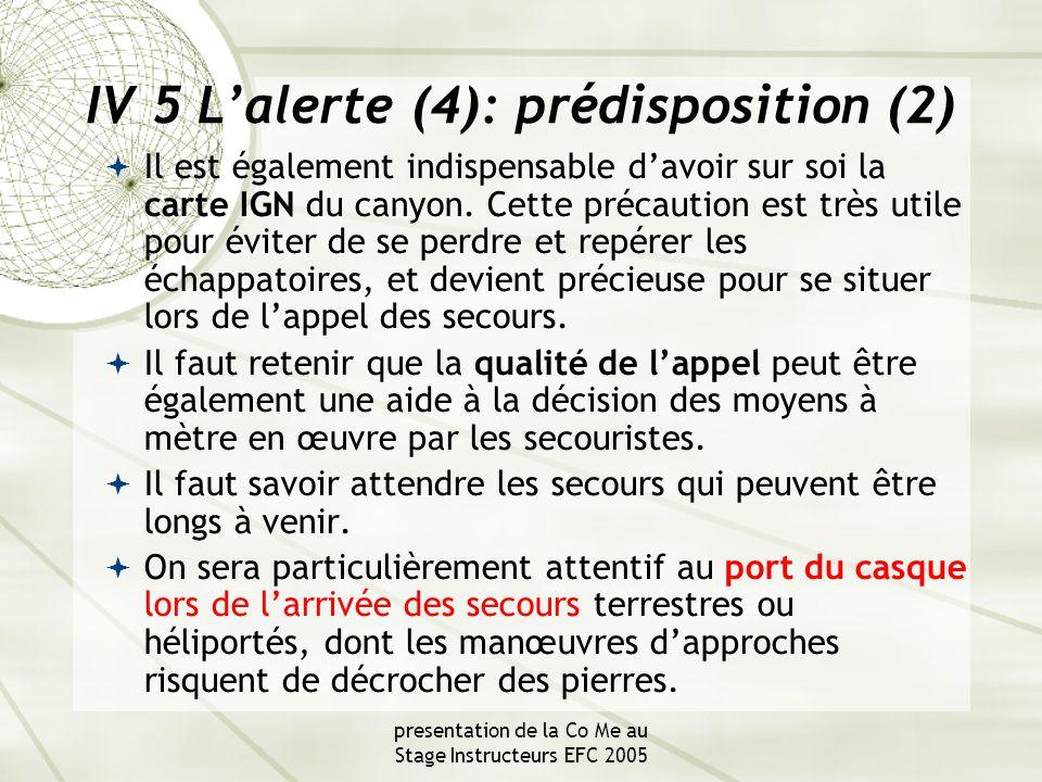 presentation de la Co Me au Stage Instructeurs EFC 2005 IV 5 L'alerte (4): prédisposition (2)  Il est également indispensable d'avoir sur soi la carte IGN du canyon.