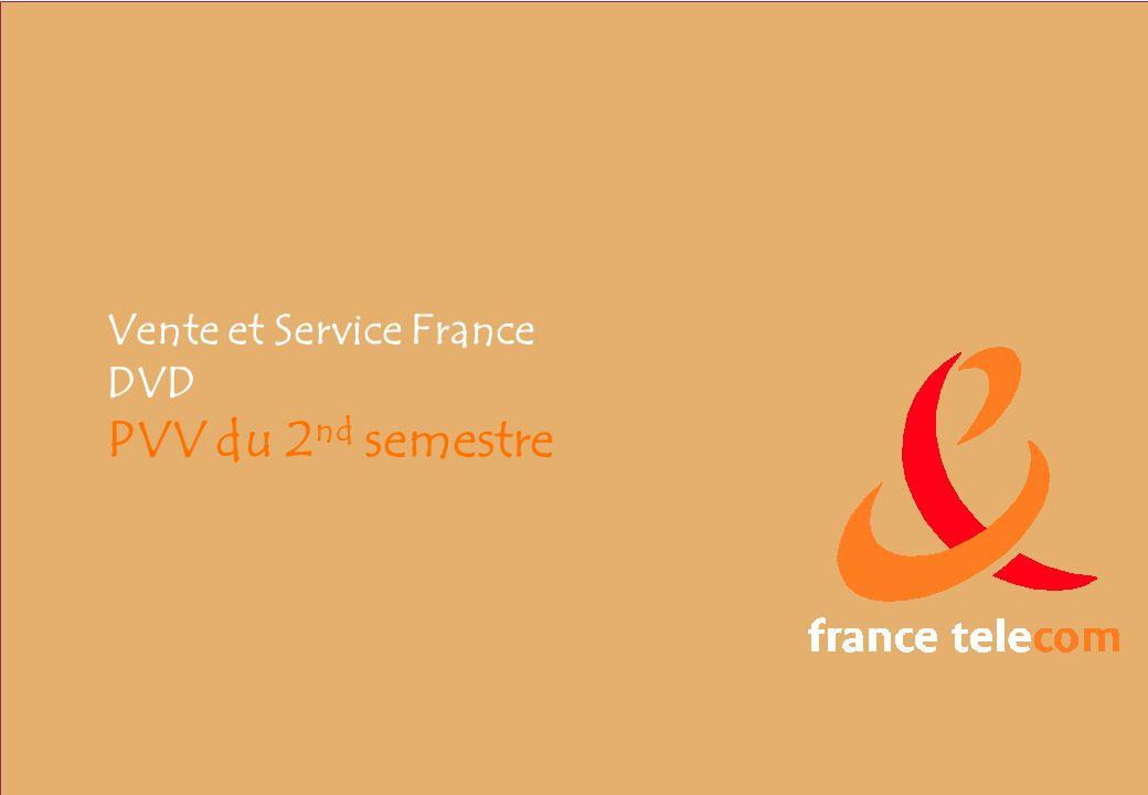VSF –DVD-DCDC 1 Vente et Service France DVD PVV du 2 nd semestre