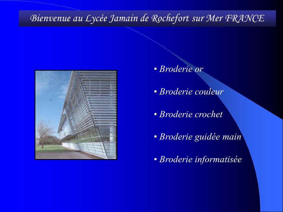 Broderie or Broderie couleur Broderie crochet Broderie guidée main Broderie informatisée Bienvenue au Lycée Jamain de Rochefort sur Mer FRANCEBienveni
