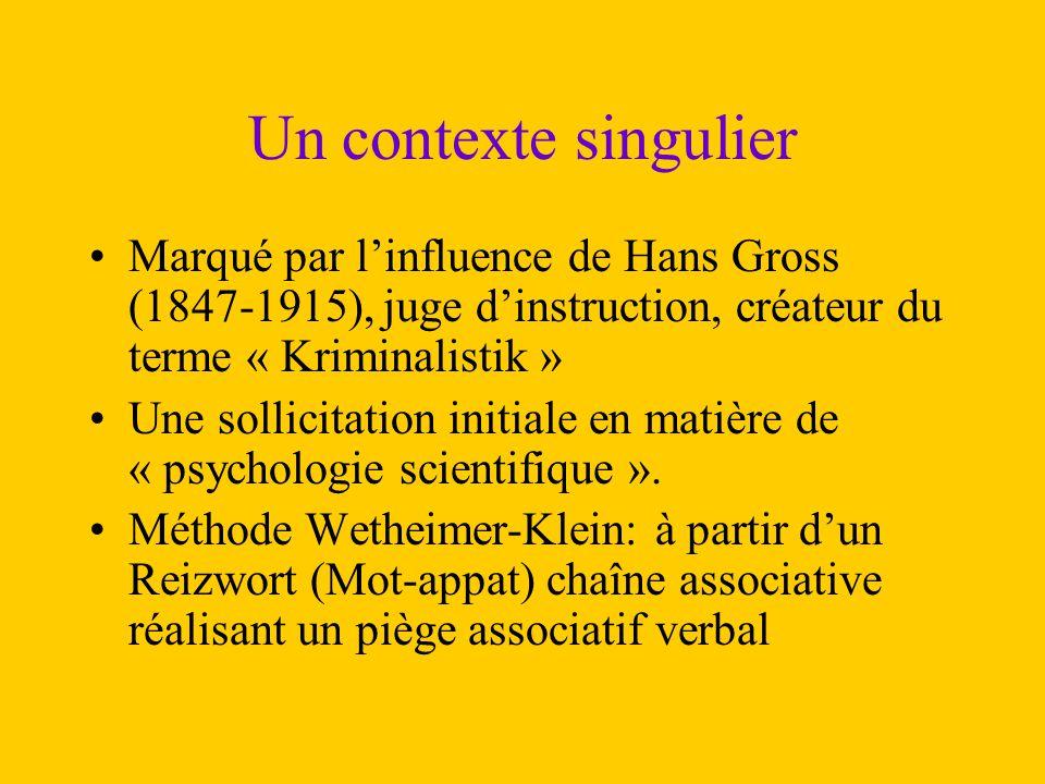 Un contexte singulier Marqué par l'influence de Hans Gross (1847-1915), juge d'instruction, créateur du terme « Kriminalistik » Une sollicitation init