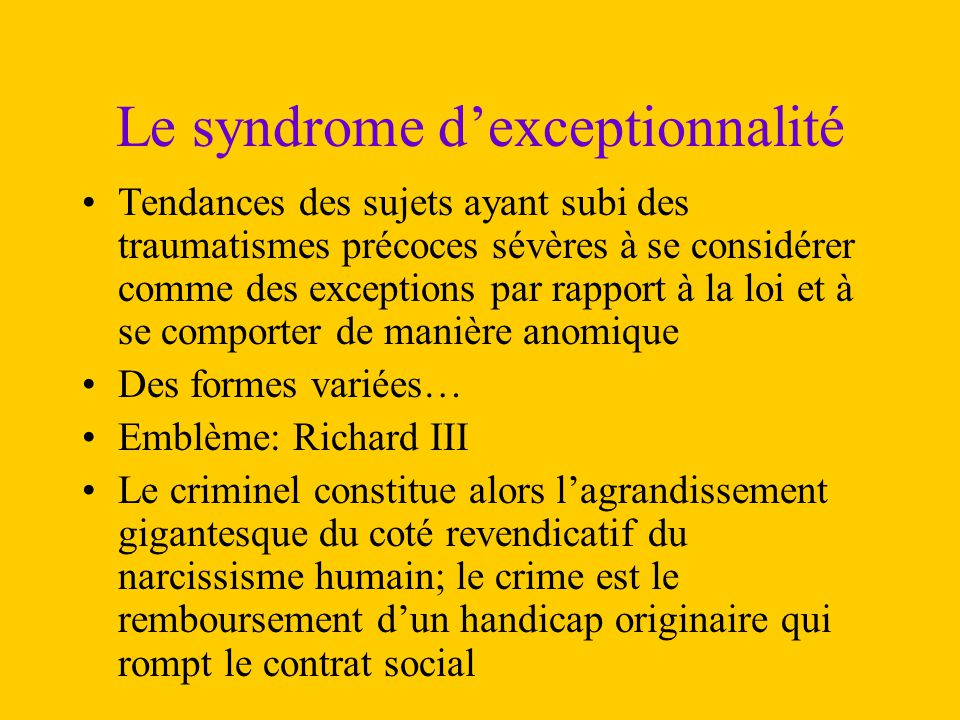 Le syndrome d'exceptionnalité Tendances des sujets ayant subi des traumatismes précoces sévères à se considérer comme des exceptions par rapport à la