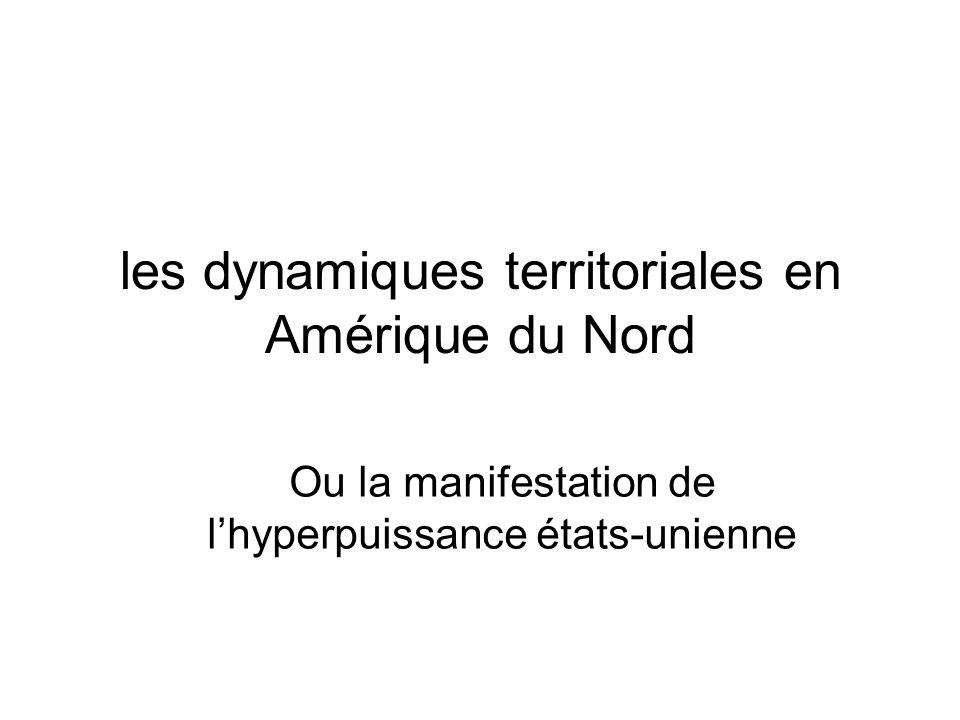 les dynamiques territoriales en Amérique du Nord Ou la manifestation de l'hyperpuissance états-unienne