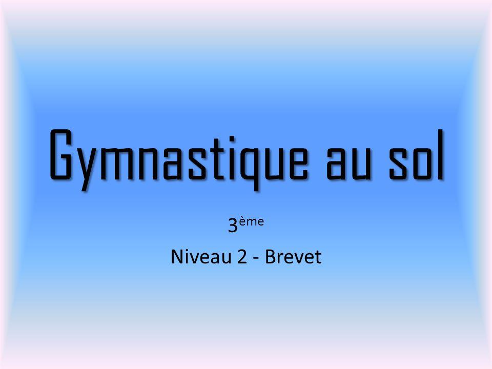 Gymnastique au sol 3 ème Niveau 2 - Brevet