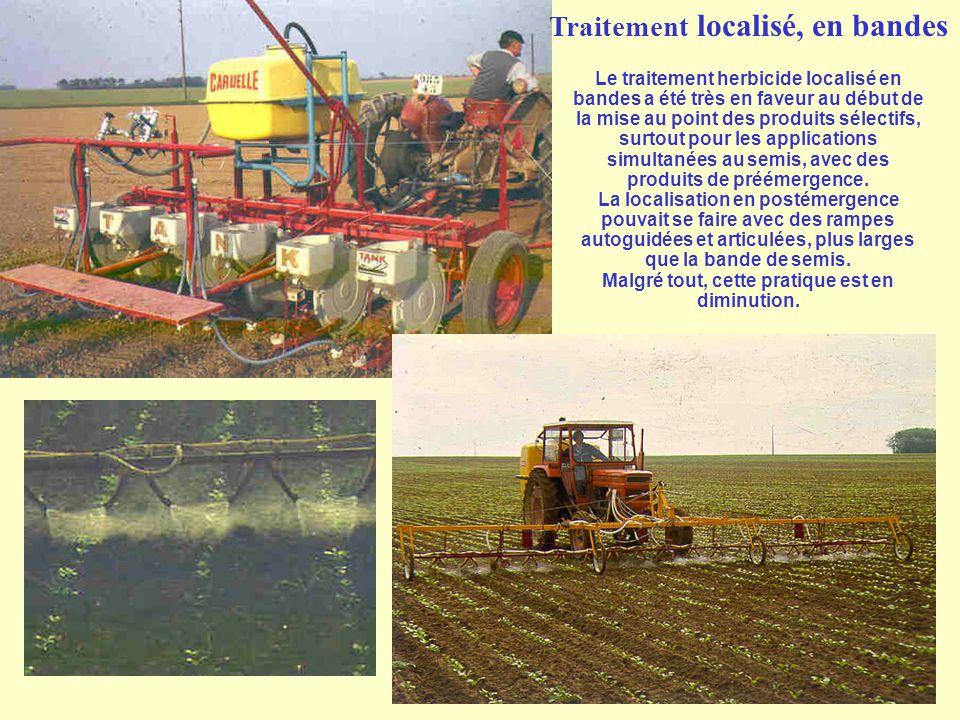 Traitement localisé, en bandes Le traitement herbicide localisé en bandes a été très en faveur au début de la mise au point des produits sélectifs, surtout pour les applications simultanées au semis, avec des produits de préémergence.