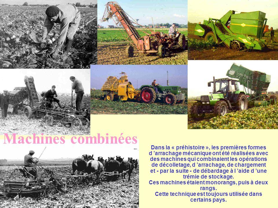 Machines combinées Dans la « préhistoire », les premières formes d 'arrachage mécanique ont été réalisées avec des machines qui combinaient les opérations de décolletage, d 'arrachage, de chargement et - par la suite - de débardage à l 'aide d 'une trémie de stockage.