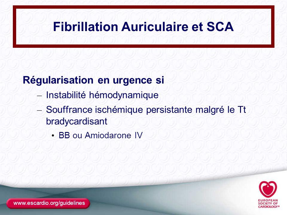 Fibrillation Auriculaire et SCA Régularisation en urgence si – Instabilité hémodynamique – Souffrance ischémique persistante malgré le Tt bradycardisa
