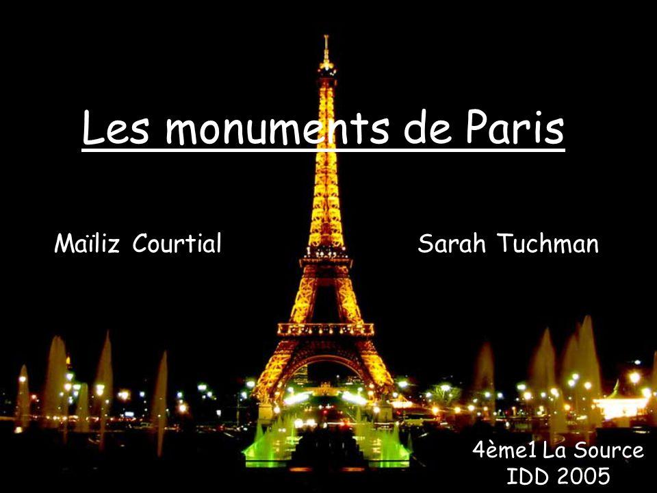 Les monuments de Paris Maïliz Courtial Sarah Tuchman 4ème1 La Source IDD 2005